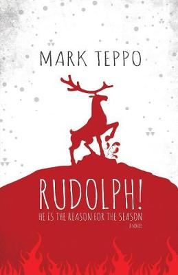 Rudolph!: He Is the Reason for the Season (Paperback)