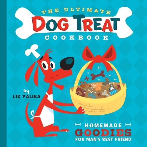 Ultimate Dog Treat Cookbook: Homemade Goodies for Man's Best Friend (Paperback)