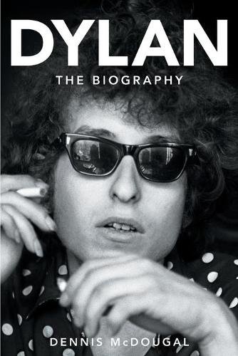 Bob Dylan: The Biography (Paperback)