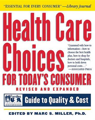 Health Care Choices for Today's Consumer: Families Foundation USA Guide to Quality and Cost - Robert L. Bernstein (Hardback)