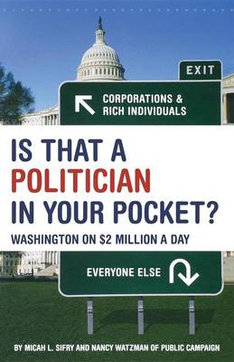 Is That a Politician in Your Pocket: Washington on $2 Million a Day (Hardback)