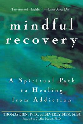 Mindful Recovery: A Spiritual Path to Healing from Addiction (Hardback)