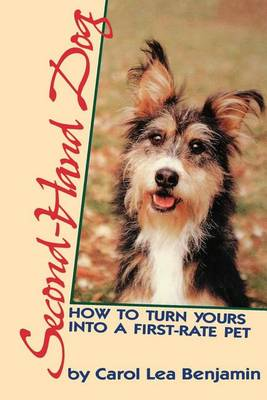 Second-Hand Dog: How to Turn Yours Into a First-Rate Pet (Hardback)