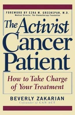 The Activist Cancer Patient: How to Take Charge of Your Treatment (Hardback)