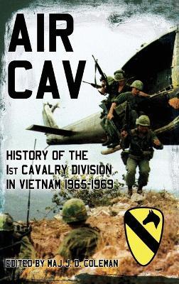 Air Cav: History of the 1st Cavalry Division in Vietnam 1965-1969 (Hardback)