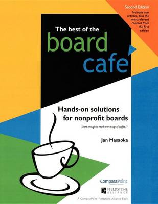 Best of the Board Cafe: Hands-On Solutions for Nonprofit Boards (Hardback)
