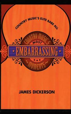 Country Music's Most Embarrassing Moments (Hardback)