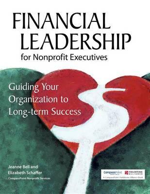 Financial Leadership for Nonprofit Executives: Guiding Your Organization to Long-Term Success (Hardback)