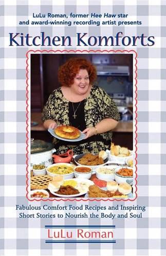 Kitchen Komforts: Fabulous Comfort Food Recipes and Inspiring Short Stories to Nourish the Soul (Hardback)