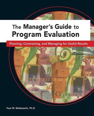 Managers Guide to Program Evaluation: Planning, Contracting, & Managing for Useful Results (Hardback)