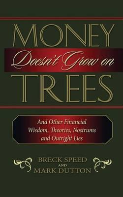 Money Doesn't Grow on Trees (Hardback)