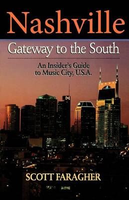 Nashville: Gateway to the South: An Insider's Guide to Music City, U.S.A. (Hardback)