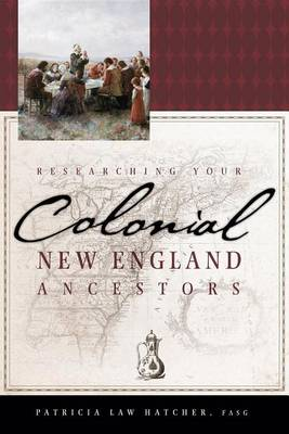 Researching Your Colonial New England Ancestors (Hardback)