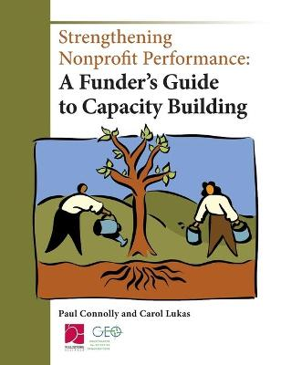 Strengthening Nonprofit Performance: A Funder's Guide to Capacity Building (Hardback)
