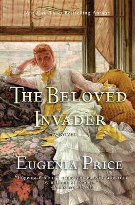 The Beloved Invader: Third Novel in The St. Simons Trilogy - The St. Simons Trilogy (Hardback)