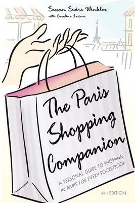 The Paris Shopping Companion: A Personal Guide to Shopping in Paris for Every Pocketbook (Hardback)