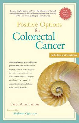 Positive Options for Colorectal Cancer, Second Edition: Self-Help and Treatment - Positive Options for Health (Hardback)