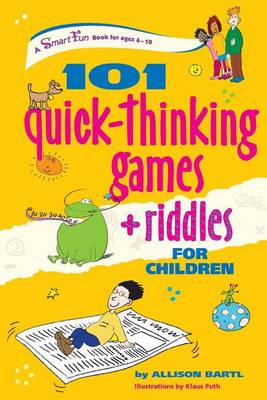 101 Quick Thinking Games and Riddles - Smartfun Activity Books (Hardback)