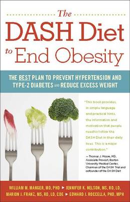 The Dash Diet to End Obesity: The Best Plan to Prevent Hypertension and Type-2 Diabetes and Reduce Excess Weight (Hardback)