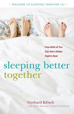 Sleeping Better Together: How the Latest Research Will Help You and a Loved One Get a Better Night's Rest (Hardback)