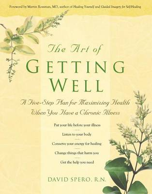 The Art of Getting Well: A Five-Step Plan for Maximizing Health When You Have a Chronic Illness (Hardback)
