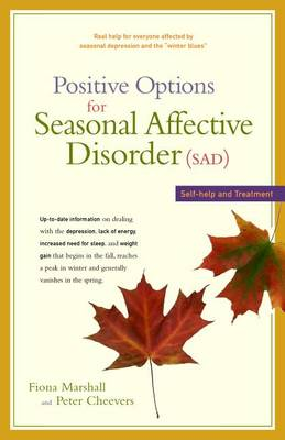 Positive Options for Seasonal Affective Disorder (Sad): Self-Help and Treatment - Positive Options for Health (Hardback)
