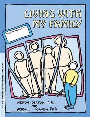 Grow: Living with My Family: A Child's Workbook about Violence in the Home - Grow (Hardback)