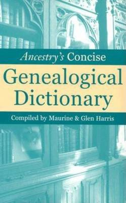 Ancestry's Concise Genealogical Dictionary (Hardback)