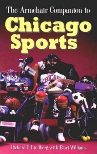 The Armchair Companion to Chicago Sports (Hardback)