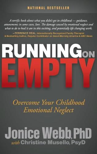 Running on Empty: Overcome Your Childhood Emotional Neglect (Hardback)