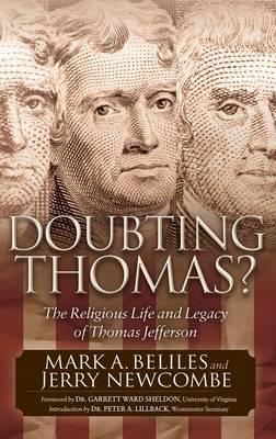 Doubting Thomas: The Religious Life and Legacy of Thomas Jefferson - Morgan James Faith (Hardback)
