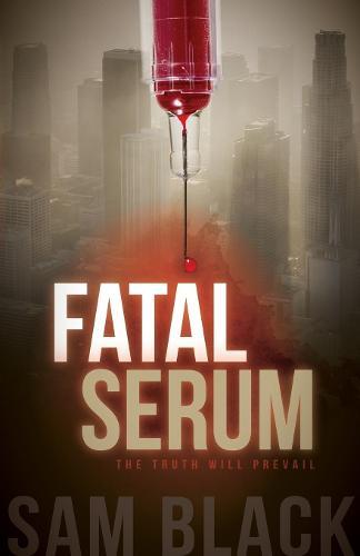 Fatal Serum - Morgan James Fiction (Paperback)