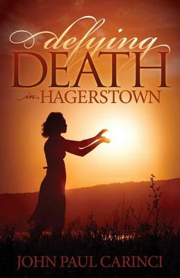Defying Death in Hagerstown - Morgan James Fiction (Paperback)