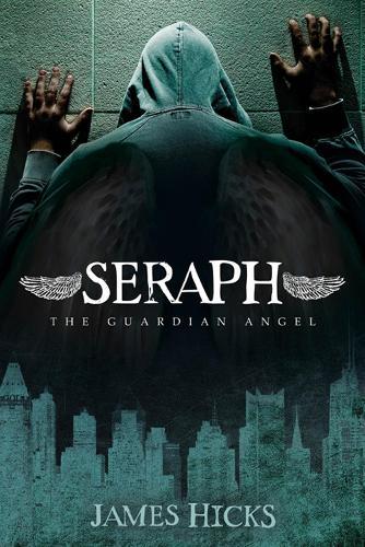Seraph: The Guardian Angel - Morgan James Fiction (Paperback)