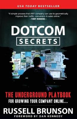 DotCom Secrets: The Underground Playbook for Growing Your Company Online (Paperback)