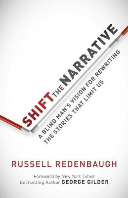 Cover Shift the Narrative: A Blind Man's Vision for Rewriting the Stories that Limit Us