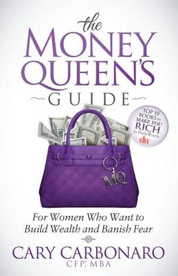 Money Queen's Guide: For Women Who Want to Build Wealth and Banish Fear (Paperback)