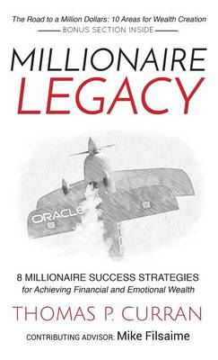 Millionaire Legacy: 8 Millionaire Success Strategies for Achieving Financial and Emotional Wealth (Hardback)