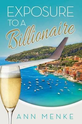 Exposure to a Billionaire - Morgan James Fiction (Paperback)