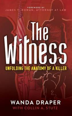 Witness: Unfolding the Anatomy of a Killer (Hardback)