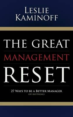 Great Management Reset: 27 Ways to be a Better Manager (of Anything) (Paperback)