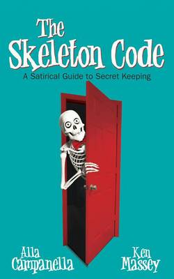 The Skeleton Code: A Satirical Guide to Secret Keeping (Paperback)
