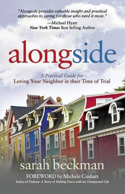Alongside: A Practical Guide for Loving Your Neighbor in their Time of Trial (Paperback)