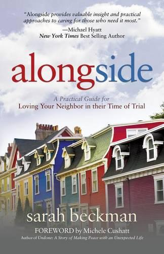 Alongside: A Practical Guide for Loving Your Neighbor in their Time of Trial (Hardback)