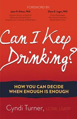 Can I Keep Drinking?: How You Can Decide When Enough is Enough (Paperback)