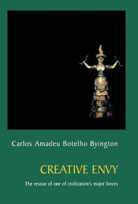 Creative Envy: The Rescue of One of Civilization's Major Forces (Hardback)