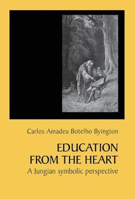 Education from the Heart: A Jungian Symbolic Perspective (Hardback)