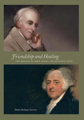 Friendship and Healing: The Dreams of John Adams and Benjamin Rush (Hardback)