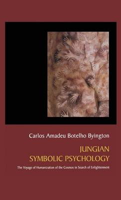 Jungian Symbolic Psychology: The Voyage of Humanization of the Cosmos in Search of Enlightenment (Hardback)