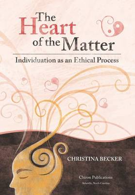 The Heart of the Matter: Individuation as an Ethical Process (Hardback)